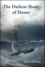 The Darkest Shade of Honor, the 8th novel by Florida author Robert N. Macomber