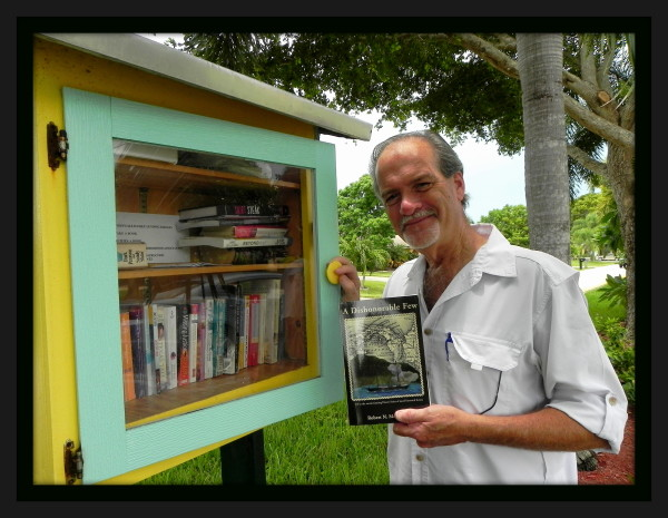 Author Robert N. Macomber continues his Little Free Library Donation Tour in Cape Coral, FL by donating his 4th novel, A Dishonorable Few.
