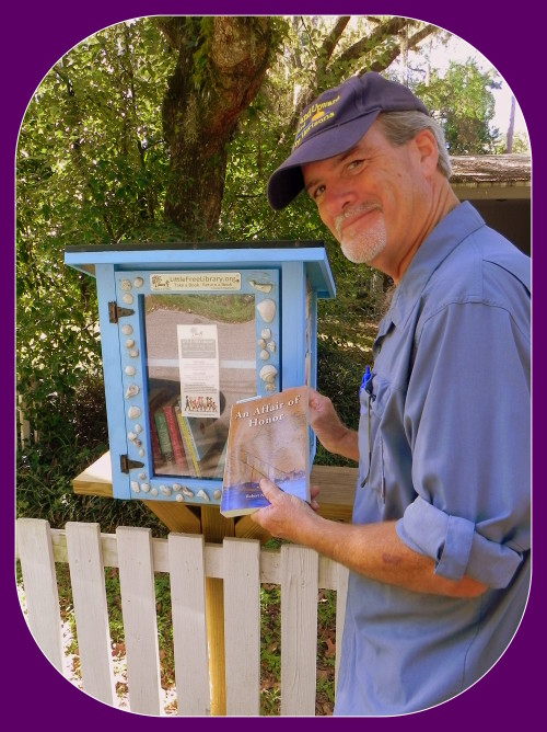 Another proud donation to a Little Free Library Chapter # 51882 in Gainesville, FL from author Robert N. Macomber of his novel, An Affair of Honor.